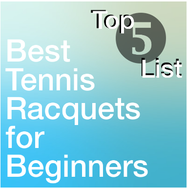 Best Tennis Racquets for Beginners 2016